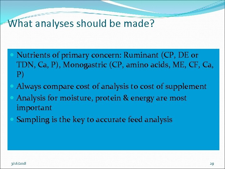What analyses should be made? Nutrients of primary concern: Ruminant (CP, DE or TDN,