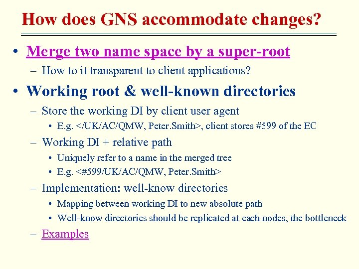 How does GNS accommodate changes? • Merge two name space by a super-root –