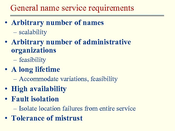 General name service requirements • Arbitrary number of names – scalability • Arbitrary number