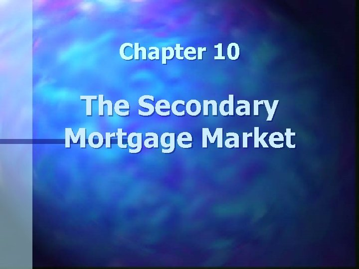 Chapter 10 The Secondary Mortgage Market