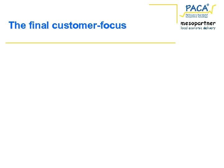 The final customer-focus