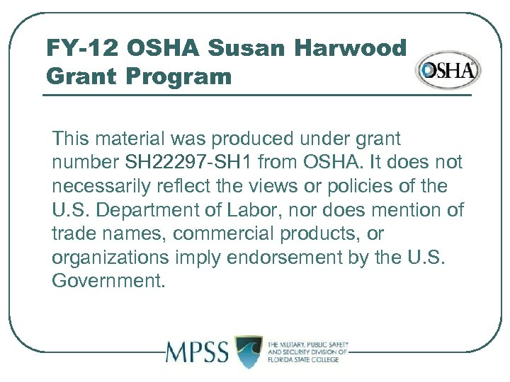 FY-12 OSHA Susan Harwood Grant Program This material was produced under grant number SH