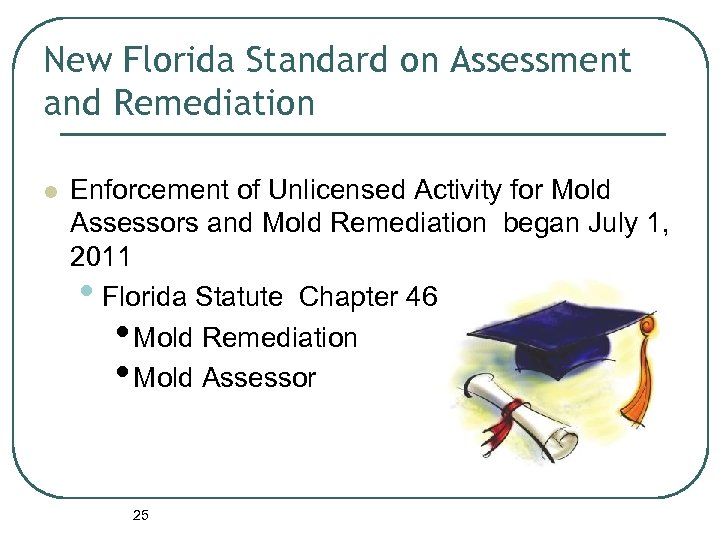 New Florida Standard on Assessment and Remediation l Enforcement of Unlicensed Activity for Mold