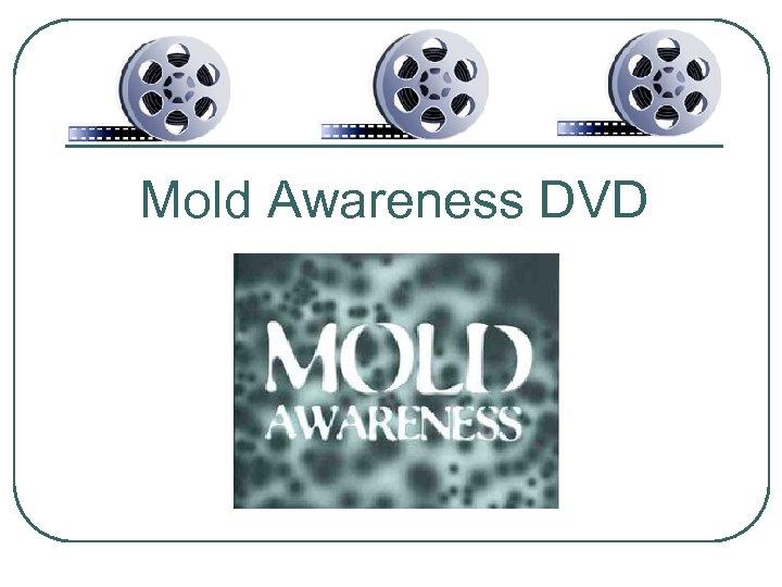 Mold Awareness DVD