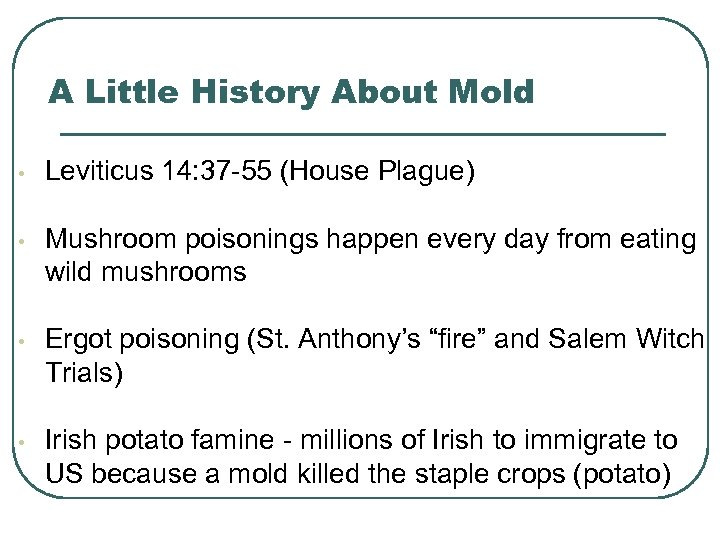 A Little History About Mold • Leviticus 14: 37 -55 (House Plague) • Mushroom