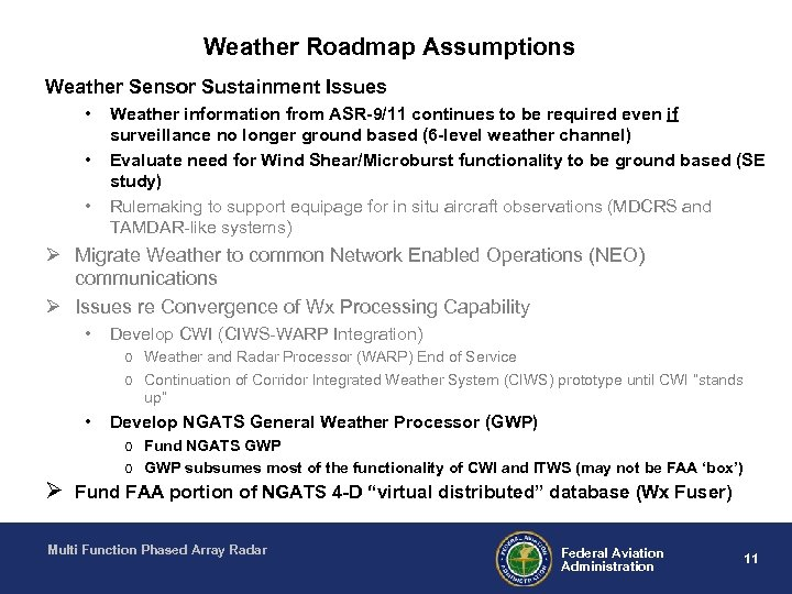 Weather Roadmap Assumptions Weather Sensor Sustainment Issues • • • Weather information from ASR-9/11