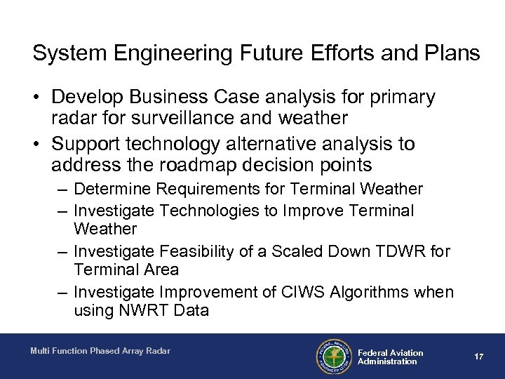 System Engineering Future Efforts and Plans • Develop Business Case analysis for primary radar
