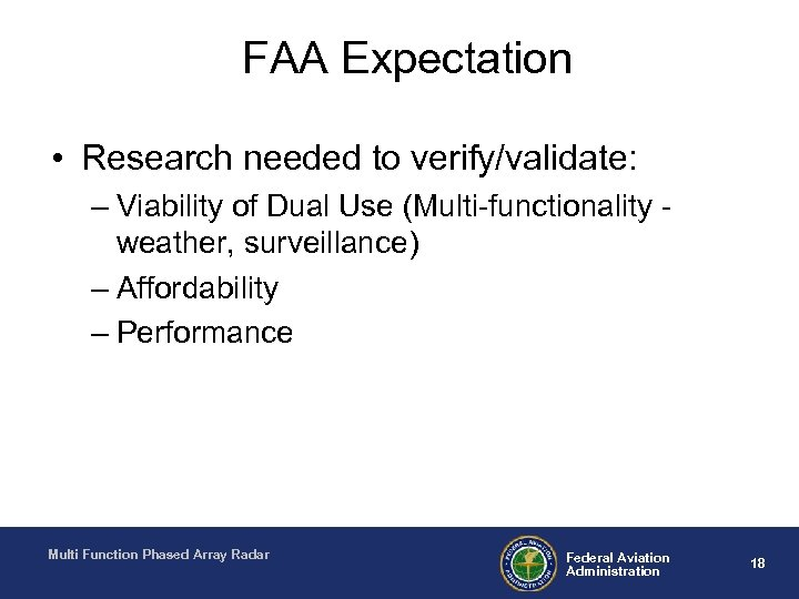 FAA Expectation • Research needed to verify/validate: – Viability of Dual Use (Multi-functionality weather,