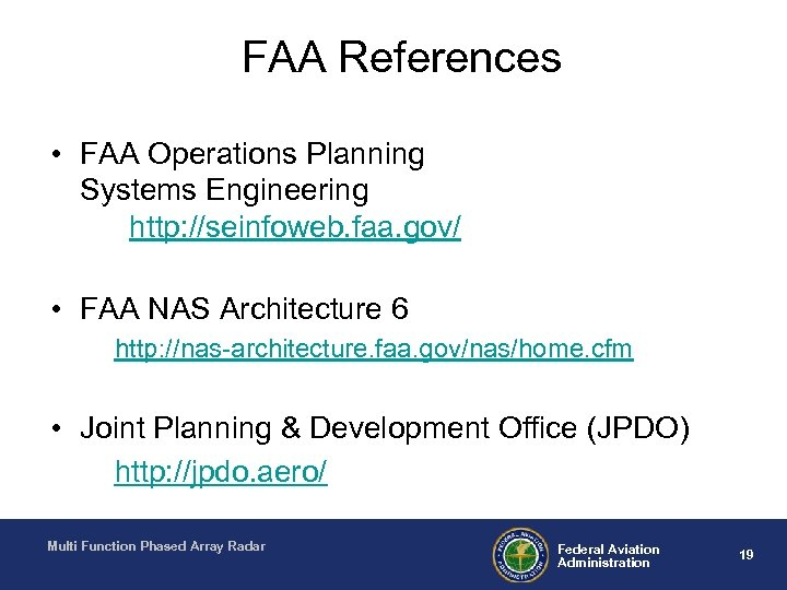 FAA References • FAA Operations Planning Systems Engineering http: //seinfoweb. faa. gov/ • FAA