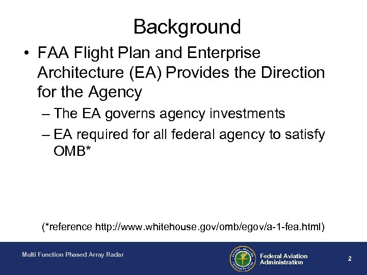 Background • FAA Flight Plan and Enterprise Architecture (EA) Provides the Direction for the