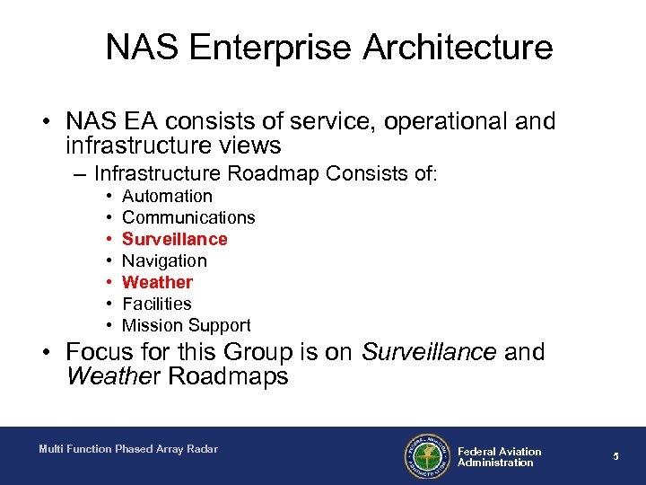NAS Enterprise Architecture • NAS EA consists of service, operational and infrastructure views –
