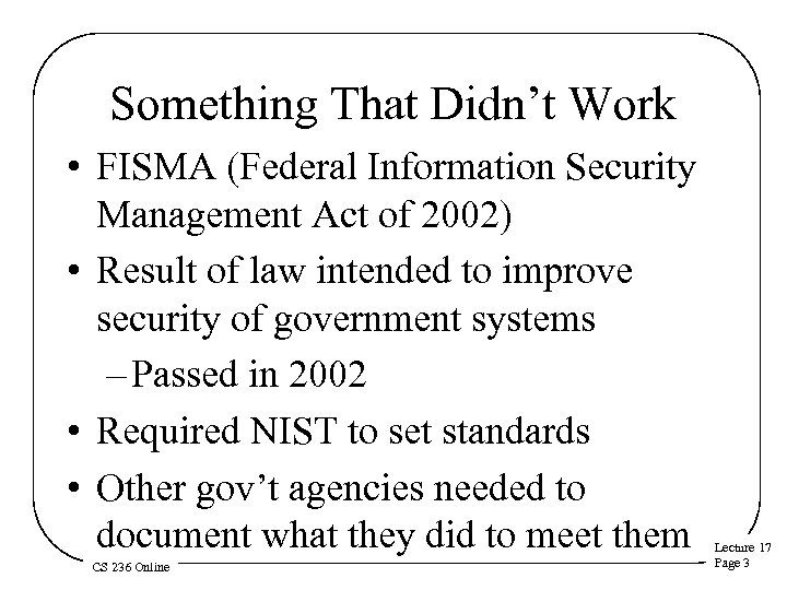 Something That Didn't Work • FISMA (Federal Information Security Management Act of 2002) •