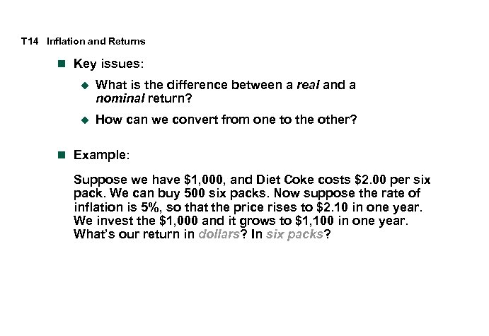 T 14 Inflation and Returns n Key issues: u What is the difference between