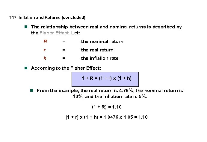 T 17 Inflation and Returns (concluded) n The relationship between real and nominal returns