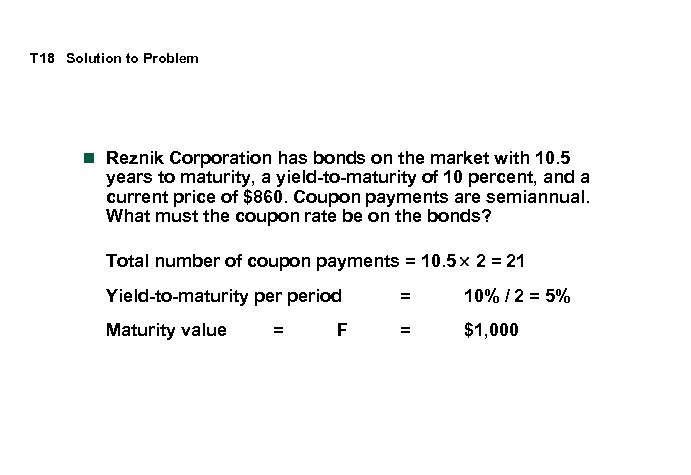 T 18 Solution to Problem n Reznik Corporation has bonds on the market with