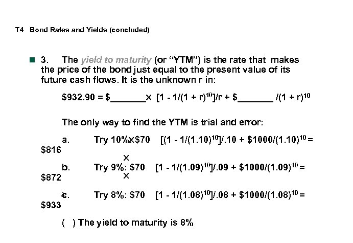 T 4 Bond Rates and Yields (concluded) n 3. The yield to maturity (or