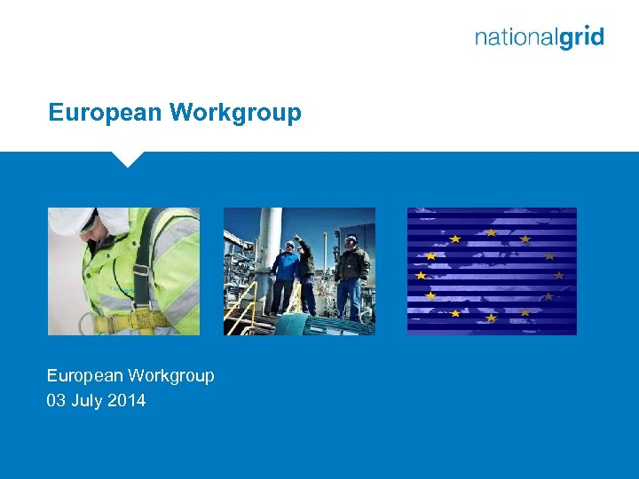 European Workgroup Place your chosen image here. The four corners must just cover the