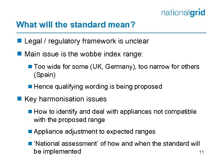What will the standard mean? ¾ Legal / regulatory framework is unclear ¾ Main