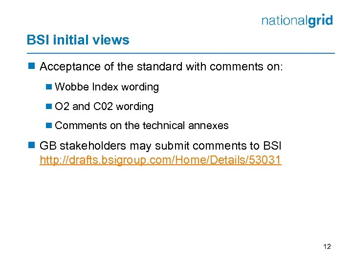 BSI initial views ¾ Acceptance of the standard with comments on: ¾ Wobbe Index
