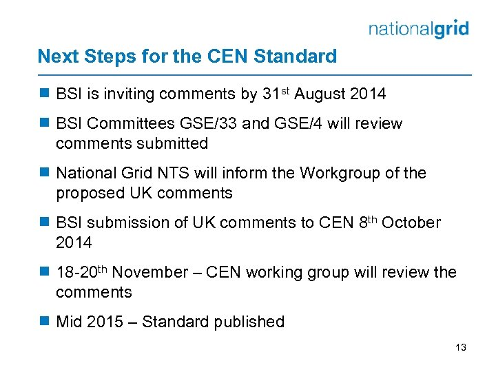 Next Steps for the CEN Standard ¾ BSI is inviting comments by 31 st