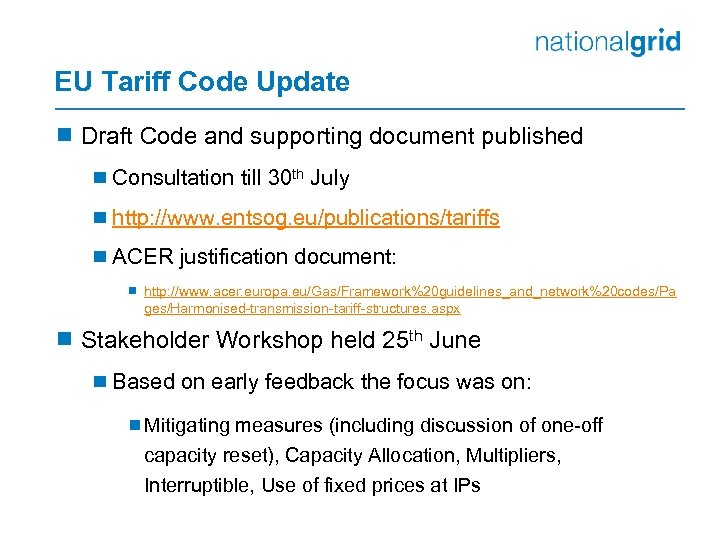 EU Tariff Code Update ¾ Draft Code and supporting document published ¾ Consultation till
