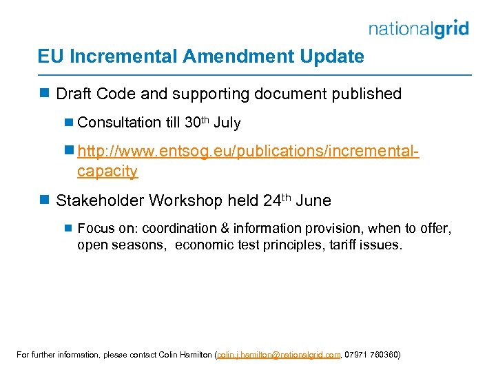 EU Incremental Amendment Update ¾ Draft Code and supporting document published ¾ Consultation till