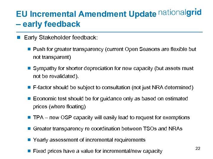 EU Incremental Amendment Update – early feedback ¾ Early Stakeholder feedback: ¾ Push for