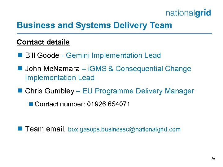 Business and Systems Delivery Team Contact details ¾ Bill Goode - Gemini Implementation Lead