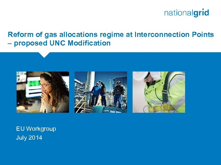 Reform of gas allocations regime at Interconnection Points – proposed UNC Modification EU Workgroup