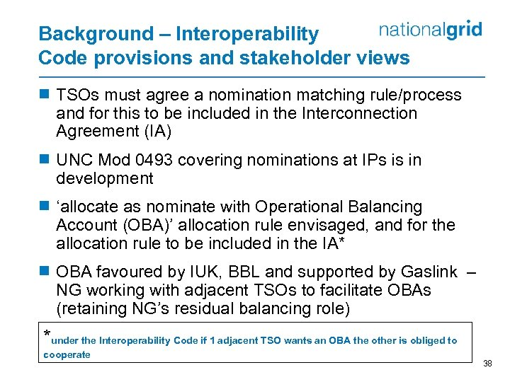 Background – Interoperability Code provisions and stakeholder views ¾ TSOs must agree a nomination
