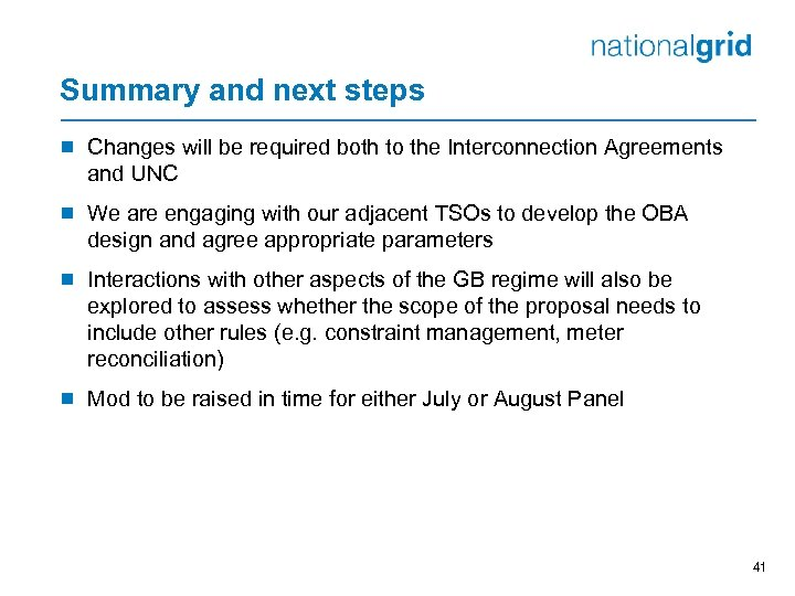 Summary and next steps ¾ Changes will be required both to the Interconnection Agreements