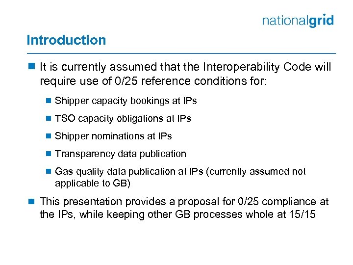 Introduction ¾ It is currently assumed that the Interoperability Code will require use of