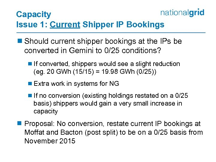 Capacity Issue 1: Current Shipper IP Bookings ¾ Should current shipper bookings at the