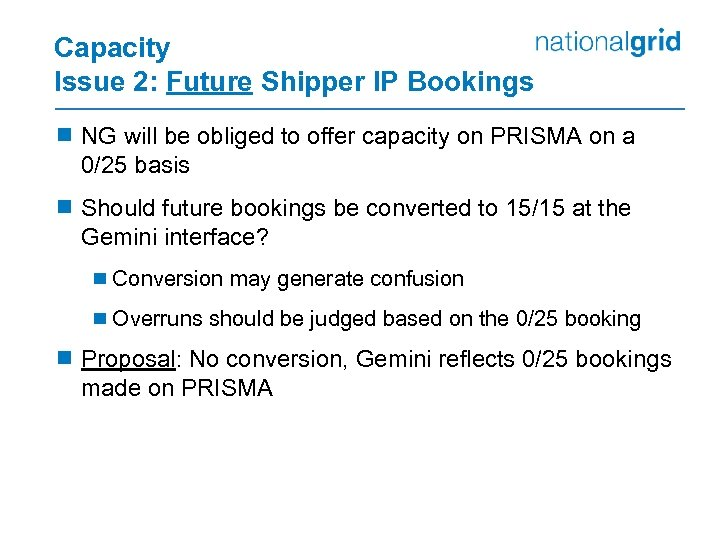 Capacity Issue 2: Future Shipper IP Bookings ¾ NG will be obliged to offer