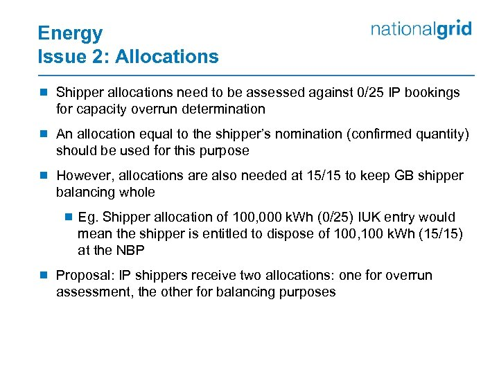 Energy Issue 2: Allocations ¾ Shipper allocations need to be assessed against 0/25 IP