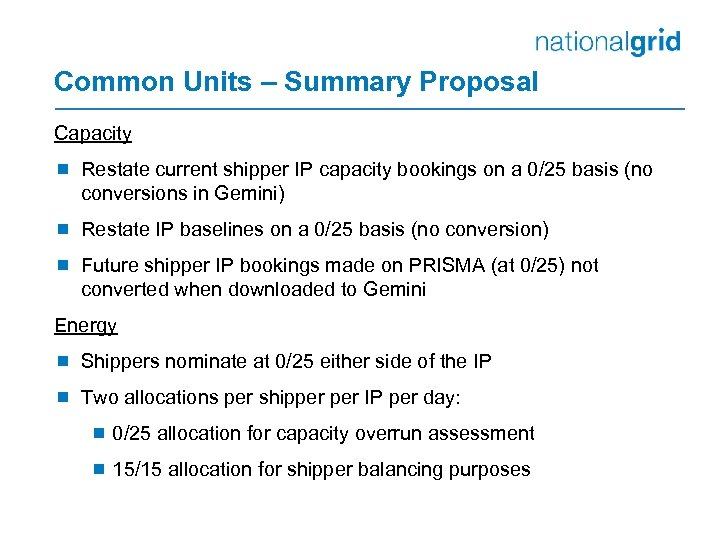 Common Units – Summary Proposal Capacity ¾ Restate current shipper IP capacity bookings on