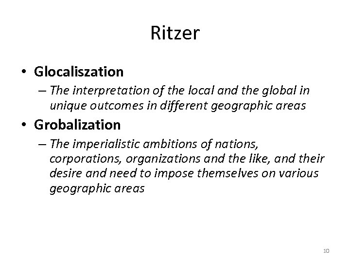 Ritzer • Glocaliszation – The interpretation of the local and the global in unique