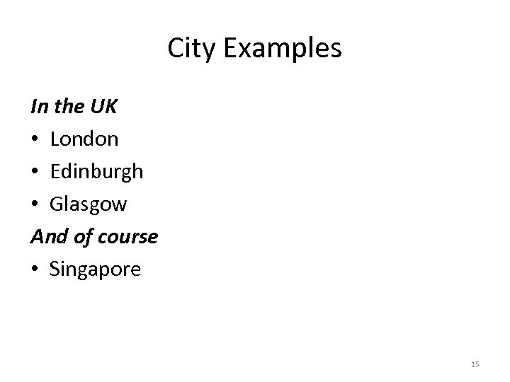 City Examples In the UK • London • Edinburgh • Glasgow And of course