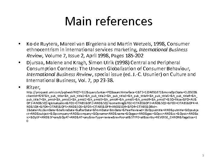 Main references • • • Ko de Ruytera, Marcel van Birgelena and Martin Wetzels,