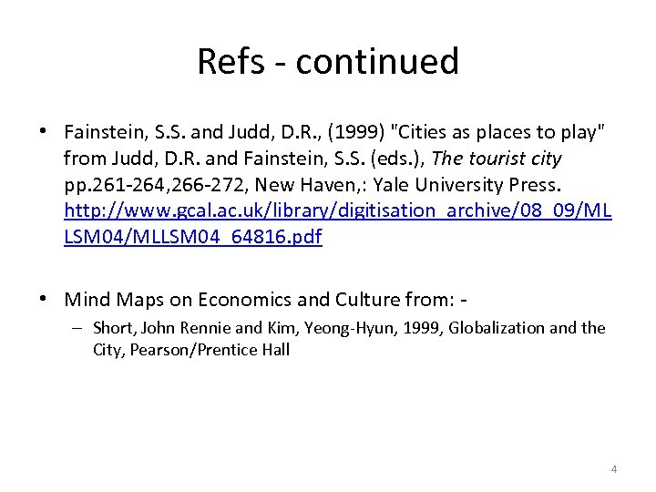 Refs - continued • Fainstein, S. S. and Judd, D. R. , (1999)