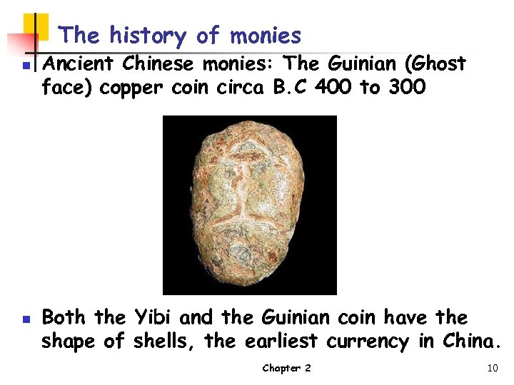 The history of monies n n Ancient Chinese monies: The Guinian (Ghost face) copper