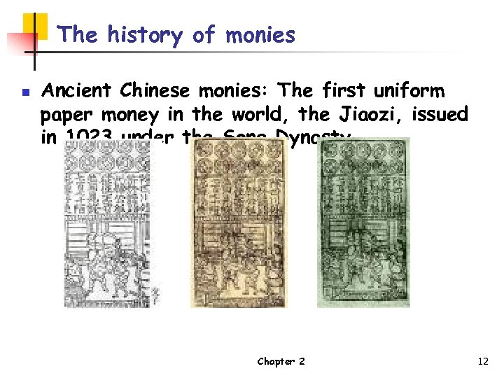 The history of monies n Ancient Chinese monies: The first uniform paper money in