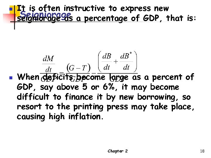 n n It is often instructive to express new Seigniorage seigniorage as a percentage