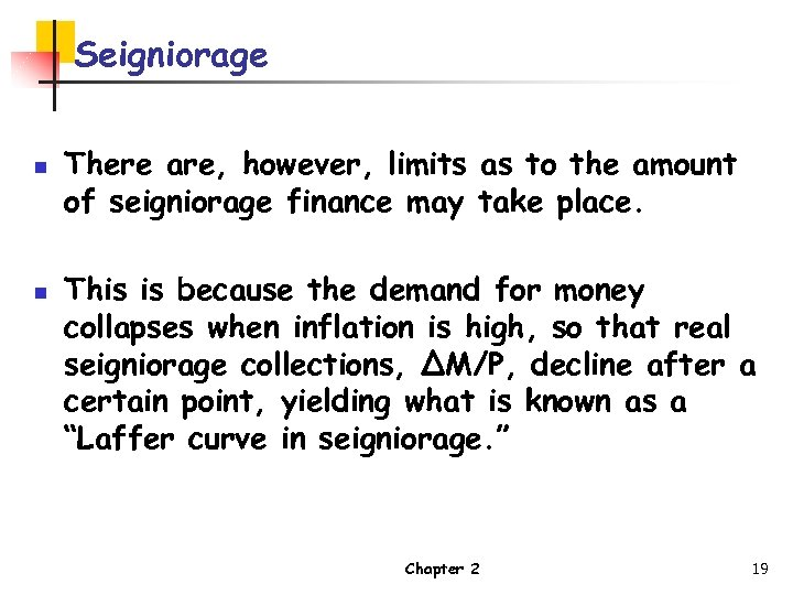 Seigniorage n n There are, however, limits as to the amount of seigniorage finance