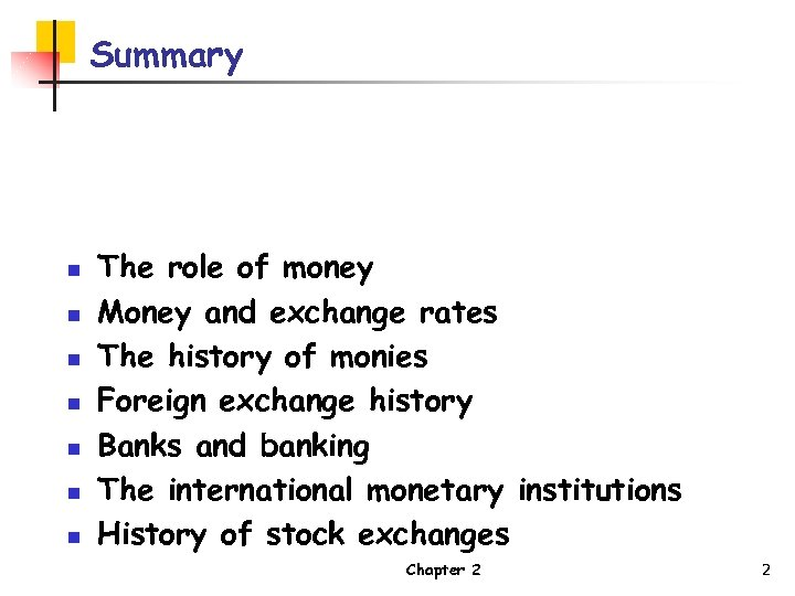 Summary n n n n The role of money Money and exchange rates The