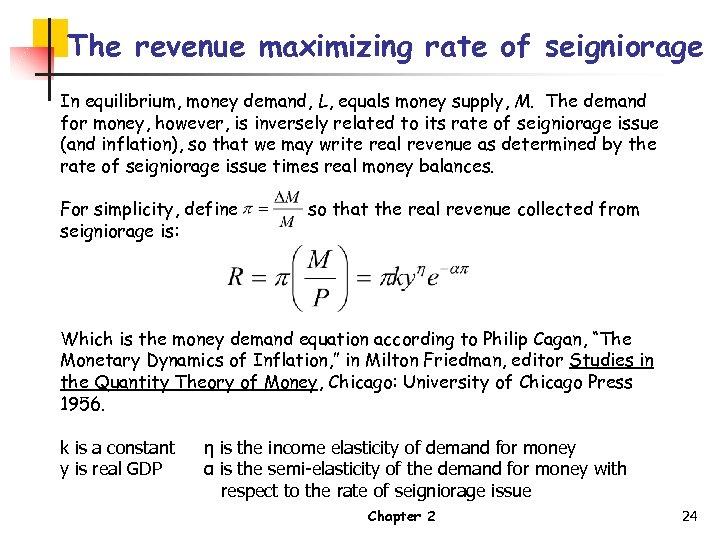 The revenue maximizing rate of seigniorage In equilibrium, money demand, L, equals money supply,