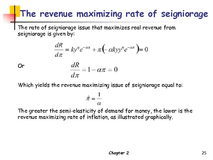 The revenue maximizing rate of seigniorage The rate of seigniorage issue that maximizes real