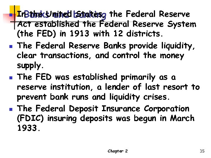n n In the United banking the Federal Reserve Banks and States, Act established