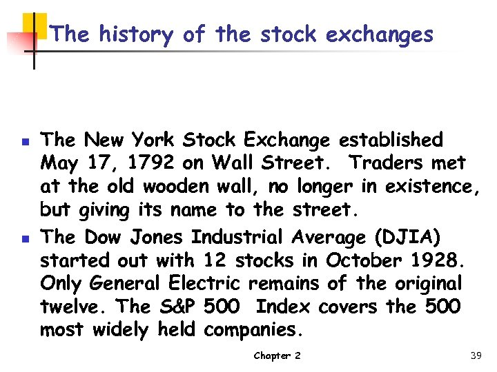 The history of the stock exchanges n n The New York Stock Exchange established