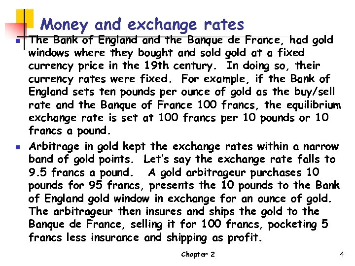 Money and exchange rates n n The Bank of England the Banque de France,